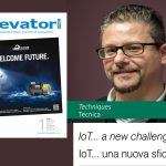 IoT… a new challenge? Read the article by Marco Cogliati on Elevatori Magazine 1/2021